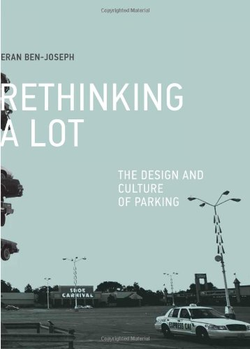 9780262017336: Rethinking a Lot: The Design and Culture of Parking