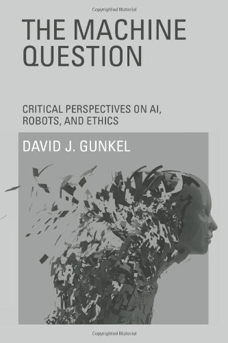 9780262017435: The Machine Question: Critical Perspectives on AI, Robots, and Ethics