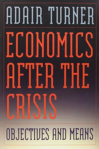 9780262017442: Economics After the Crisis: Objectives and Means (Lionel Robbins Lectures)