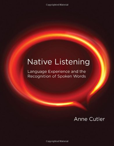 9780262017565: Native Listening: Language Experience and the Recognition of Spoken Words