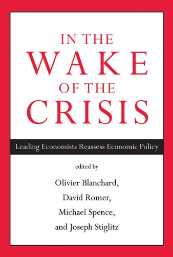 9780262017619: In the Wake of the Crisis: Leading Economists Reassess Economic Policy (MIT Press)