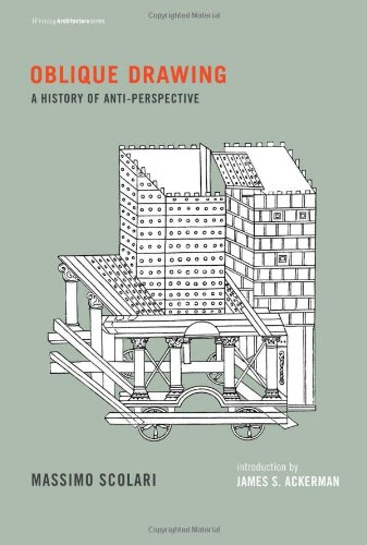 9780262017749: Oblique Drawing: A History of Anti-Perspective (Writing Architecture)