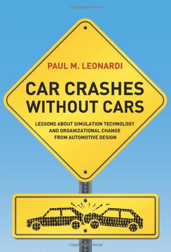 9780262017848: Car Crashes without Cars: Lessons about Simulation Technology and Organizational Change from Automotive Design (Acting with Technology)