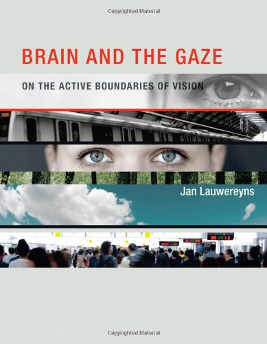 9780262017916: Brain and the Gaze: On the Active Boundaries of Vision (MIT Press)