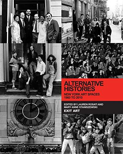 9780262017961: Alternative Histories: New York Art Spaces, 1960 to 2010