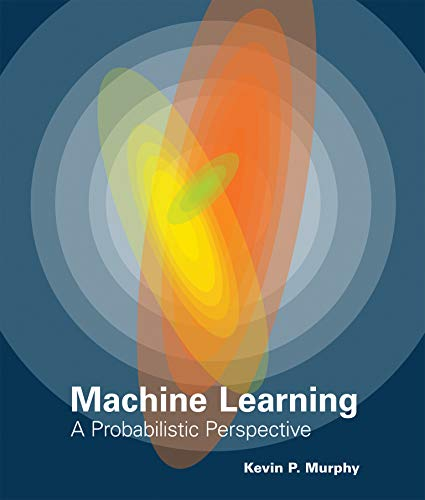 9780262018029: The Machine Learning: A Probabilistic Perspective (Adaptive Computation and Machine Learning Series)