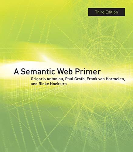 9780262018289: A Semantic Web Primer (Information Systems)