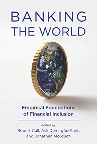 9780262018425: Banking the World: Empirical Foundations of Financial Inclusion (MIT Press)