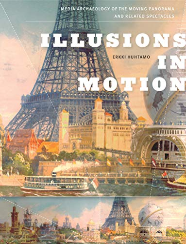 9780262018517: Illusions in Motion: Media Archaeology of the Moving Panorama and Related Spectacles (Leonardo Book Series)