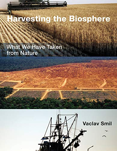 9780262018562: Harvesting the Biosphere: What We Have Taken from Nature