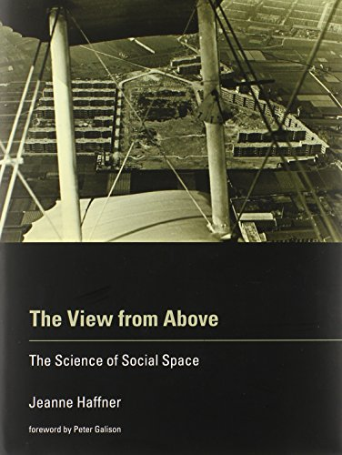 9780262018791: The View from Above: The Science of Social Space
