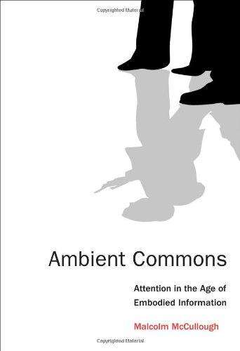 9780262018807: Ambient Commons: Attention in the Age of Embodied Information