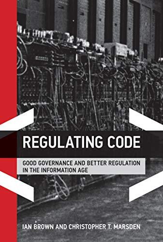 9780262018821: Regulating Code: Good Governance and Better Regulation in the Information Age (Information Revolution and Global Politics)