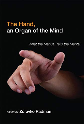 9780262018845: The Hand, an Organ of the Mind: What the Manual Tells the Mental