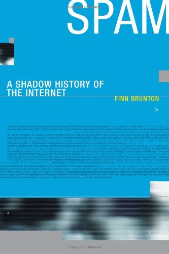 9780262018876: Spam: A Shadow History of the Internet (Infrastructures)