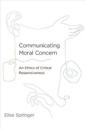9780262018944: Communicating Moral Concern: An Ethics of Critical Responsiveness (MIT Press)
