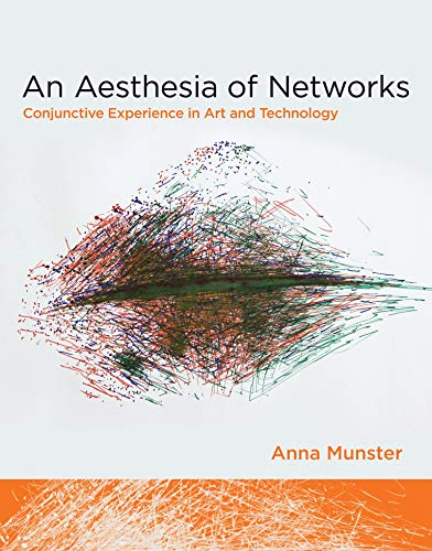 9780262018951: An Aesthesia of Networks: Conjunctive Experience in Art and Technology