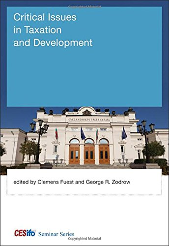 Critical Issues in Taxation and Development (CESifo: Fuest, Clemens [Editor];