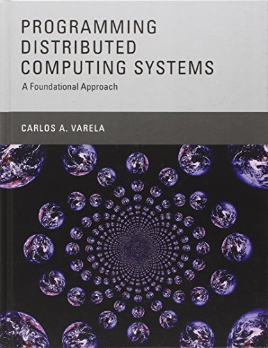 9780262018982: Programming Distributed Computing Systems: A Foundational Approach