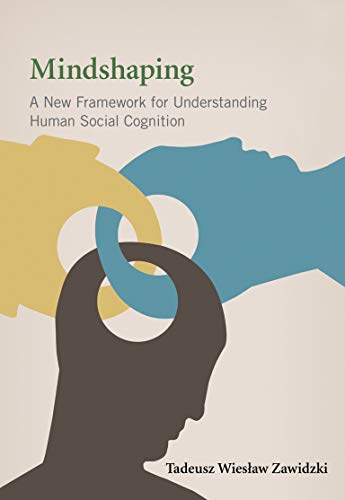 9780262019019: Mindshaping: A New Framework for Understanding Human Social Cognition