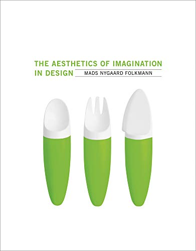 9780262019064: The Aesthetics of Imagination in Design (Design Thinking, Design Theory)