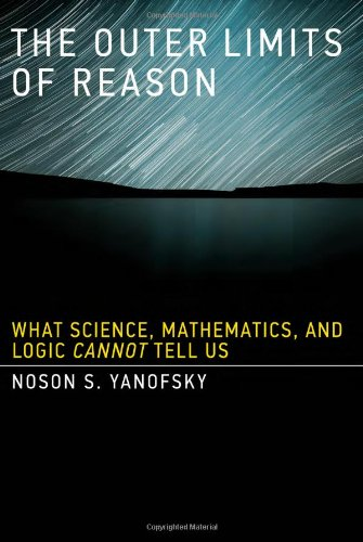 9780262019354: The Outer Limits of Reason: What Science, Mathematics, and Logic Cannot Tell Us (MIT Press)