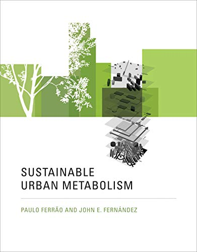 Sustainable Urban Metabolism: Ferr�o, Paulo, Fern�ndez, John E.