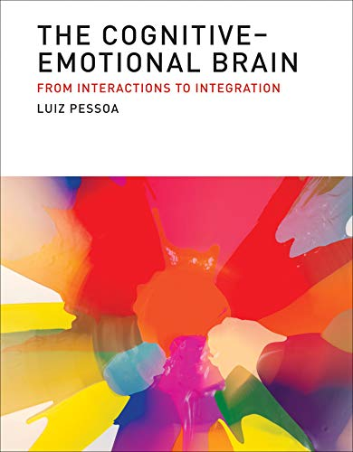 9780262019569: The Cognitive-Emotional Brain: From Interactions to Integration (MIT Press)