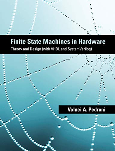9780262019668: Finite State Machines in Hardware: Theory and Design (with VHDL and SystemVerilog)