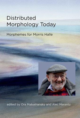 9780262019675: Distributed Morphology Today: Morphemes for Morris Halle (MIT Press)