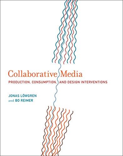9780262019767: Collaborative Media: Production, Consumption, and Design Interventions (MIT Press)