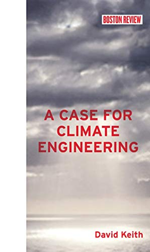 9780262019828: A Case for Climate Engineering (Boston Review Books)