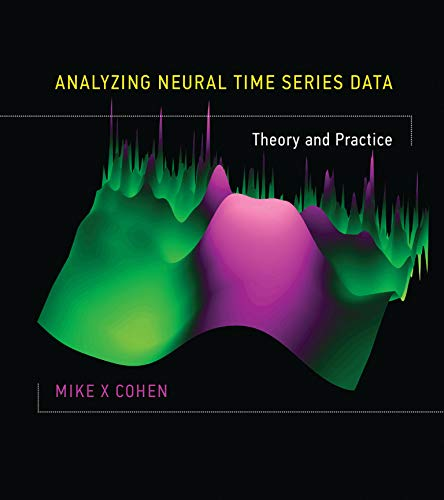 9780262019873: Analyzing Neural Time Series Data: Theory and Practice (Issues in Clinical and Cognitive Neuropsychology)
