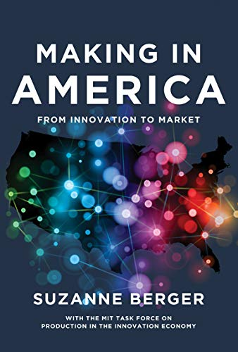 9780262019910: Making in America: From Innovation to Market (MIT Press)