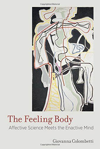 9780262019958: The Feeling Body: Affective Science Meets the Enactive Mind (MIT Press)