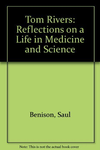 Tom Rivers: Reflections on a Life in Medicine and Science