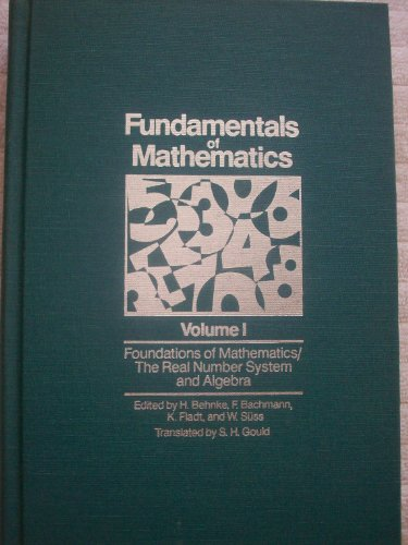 9780262020480: Fundamentals of Mathematics, Vol. 1: Foundations of Mathematics: The Real Number System and Algebra