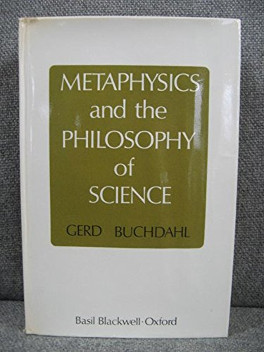 Metaphysics and the Philosophy of Science The Classical Origins, Descartes to Kant: Buchdahl, Gerd