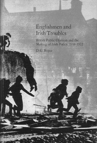 Englishmen and Irish Troubles: British Public Opinion and the Making: BOYCE, D.G.