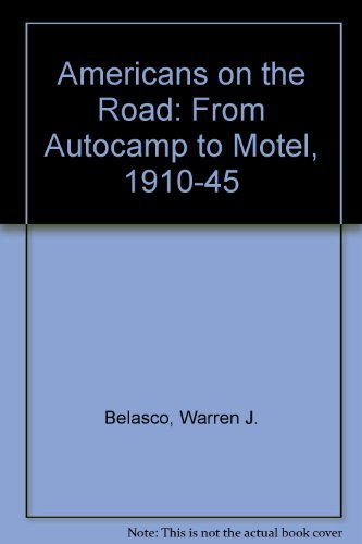 9780262021234: Americans on the Road: From Autocamp to Motel, 1910-1945