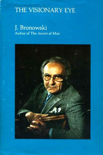 Visionary Eye: Essays in the Arts, Literature and Science (0262021293) by Bronowski, Jacob