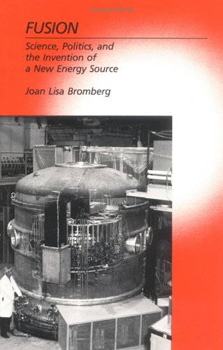 9780262021807: Fusion: Science, Politics and the Invention of a New Energy Source
