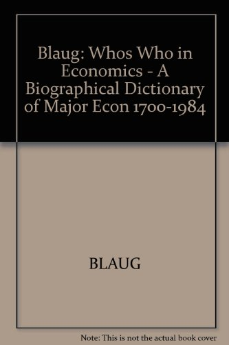 9780262021883: Whos Who in Economics: A Biographical Dictionary of Major Economists 1700-1984