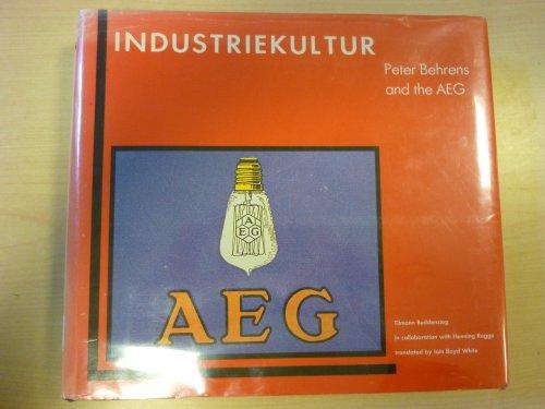 9780262021951: Industriekultur: Peter Behrens and the AEG, 1907-1914