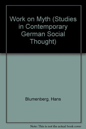 Work on Myth (Studies in Contemporary German: Hans Blumenberg