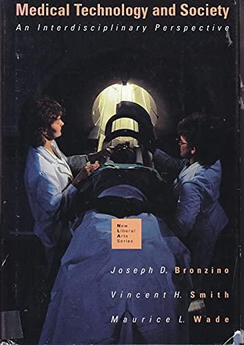 Medical Technology and Society: An Interdiscipinary Perspective: Joseph D. Bronzino;