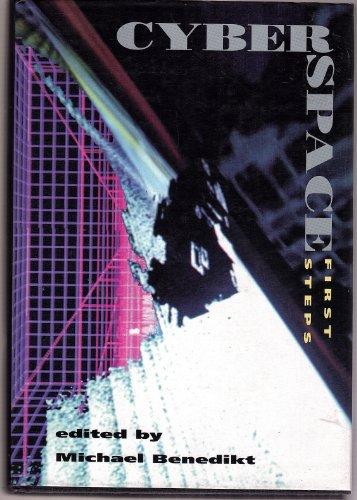 Cyberspace: First Steps.: Benedikt, Michael