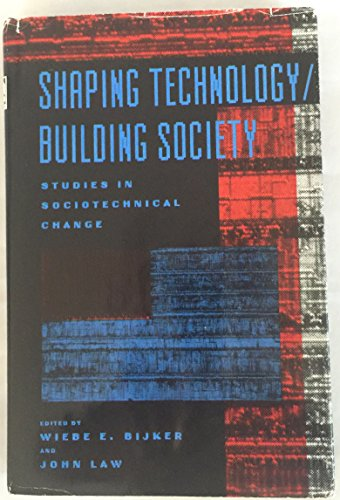 9780262023382: Shaping Technology/Building Society: Studies in Sociotechnical Change