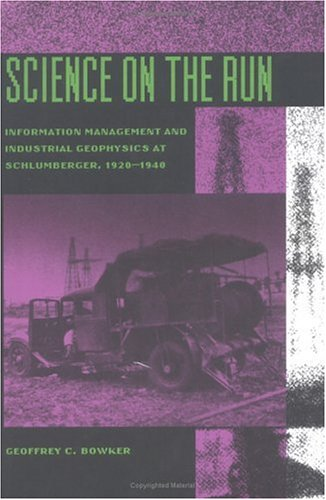9780262023672: Science on the Run: Information Management and Industrial Geophysics at Schlumberger, 1920-1940 (Inside Technology)