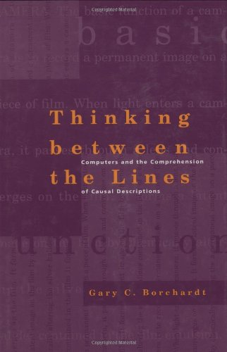 9780262023740: Thinking Between the Lines: Computers and the Comprehension of Causal Descriptions (Artificial Intelligence)